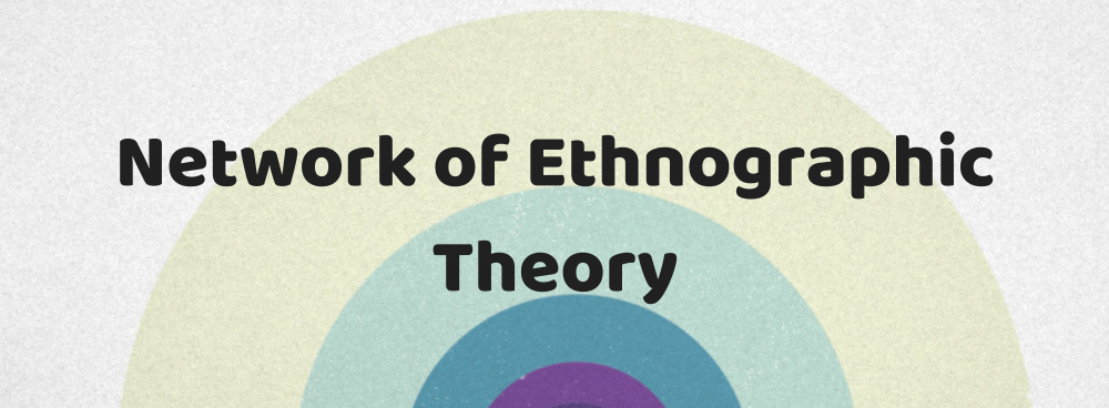 EASA Network of Ethnographic Theory